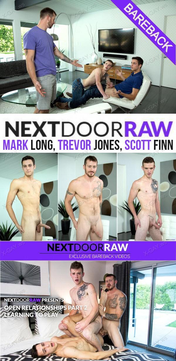 NextDoorRaw: Mark Long, Trevor Jones, Scott Finn (Open Relationships, Part 2: Learning to Play) (Bareback)