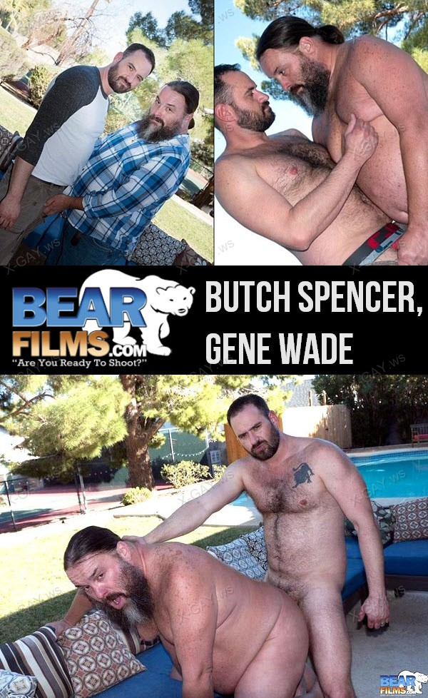 BearFilms: Butch Spencer, Gene Wade