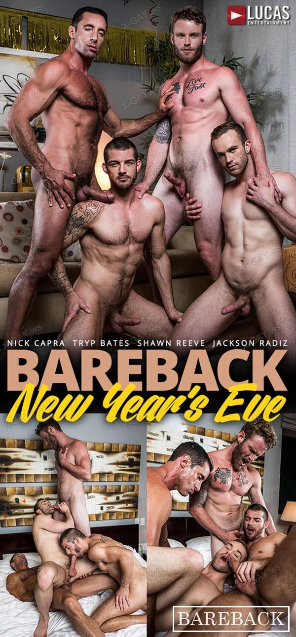 LucasEntertainment: Tryp Bates, Shawn Reeve, Nick Capra, Jackson Radiz (Bareback New Year's Eve)