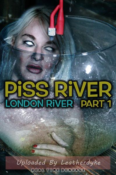 Piss River Part 1 met London River | HD 720p | Jaar van uitgave: juli 28, 2018