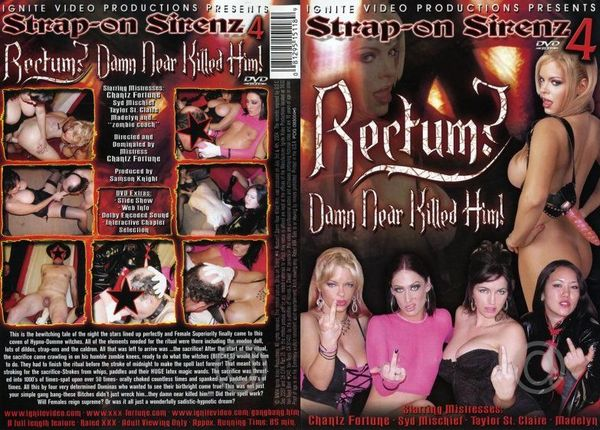 [Ignite Video] Strap-On Sirenz #4 - Rectum? Damn Near Killed Him (2004) [Chantz Fortune]