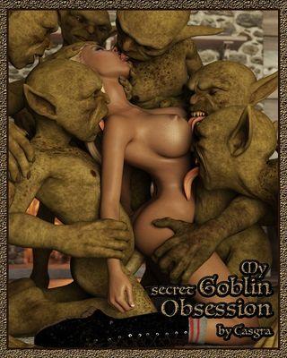 [3D Porn Comic] [Casgra] My Secret Goblin Obsession [rape]
