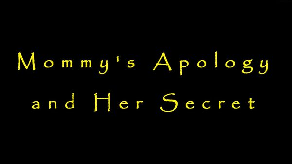 MOMMY'S APOLOGY AND HER SECRET HD