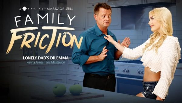 Family Friction 3: Lonely Dad's Dilemma – Kenna James HD [Untouched 1080p]