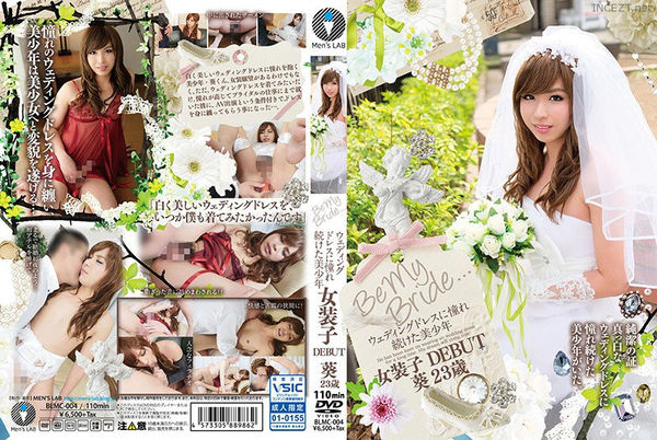 Cover BLMC-004 [English Subs] Be My Bride… A Sexy Boy Who Always Wanted To Wear A Wedding Dress His Cross Dressing Debut Aoi, Age 23 [1080p]