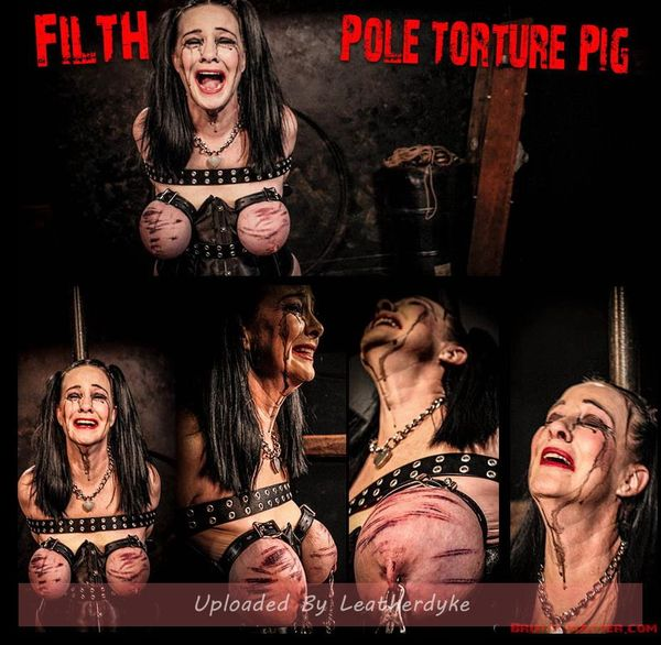 Filth is a Pole Torture Pig (Release date: Apr 06, 2021)
