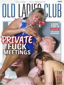 Old Ladies Club – Private Fuck Meetings