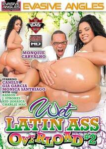 Wet Latin Ass Overload 2